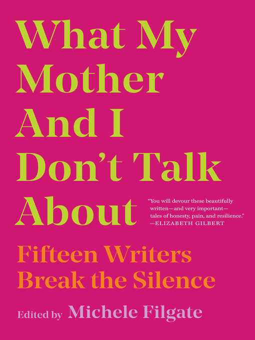 Title details for What My Mother and I Don't Talk About by Michele Filgate - Wait list